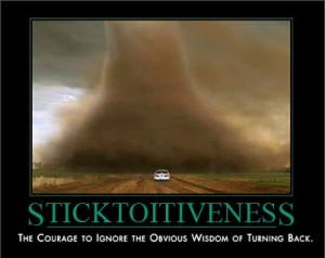 sticktoitiveness
